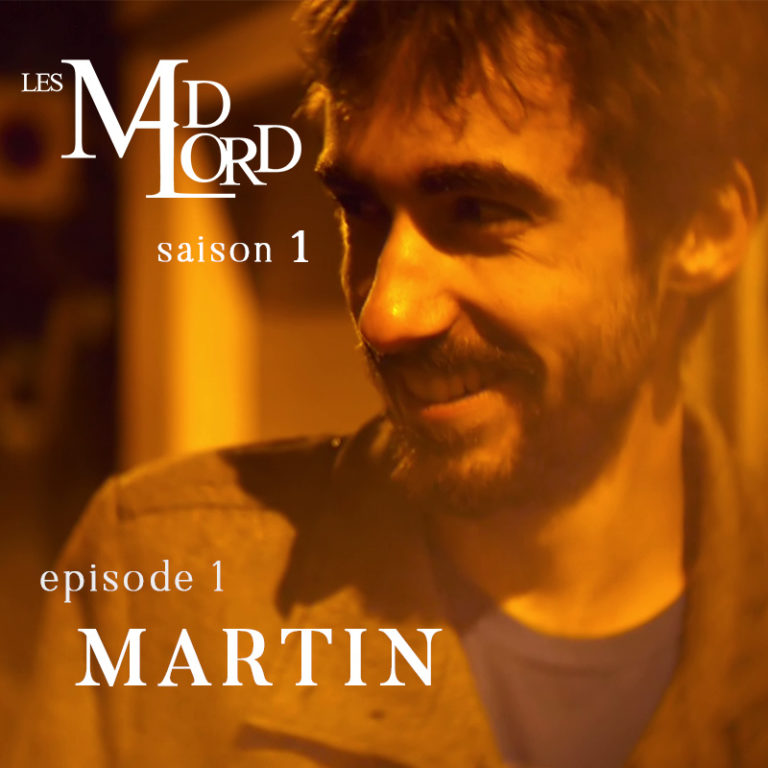 Les Madlord – EP 01 : Martin