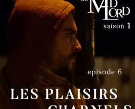 Les Madlord – EP 06 : Les Plaisirs Charnels