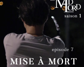 Les Madlord – EP 07 : Mise à Mort