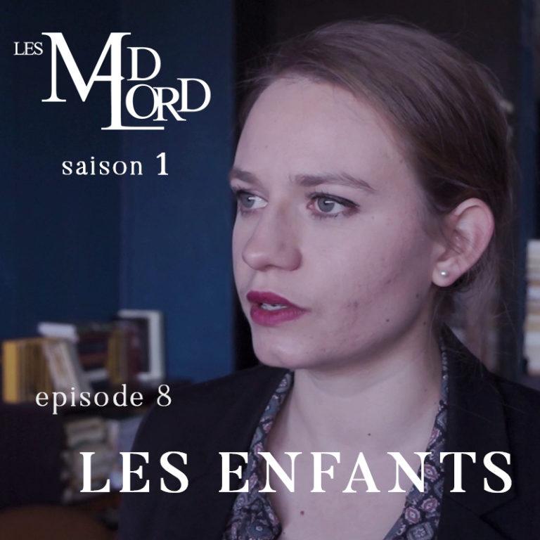Les Madlord – EP 08 : Les Enfants