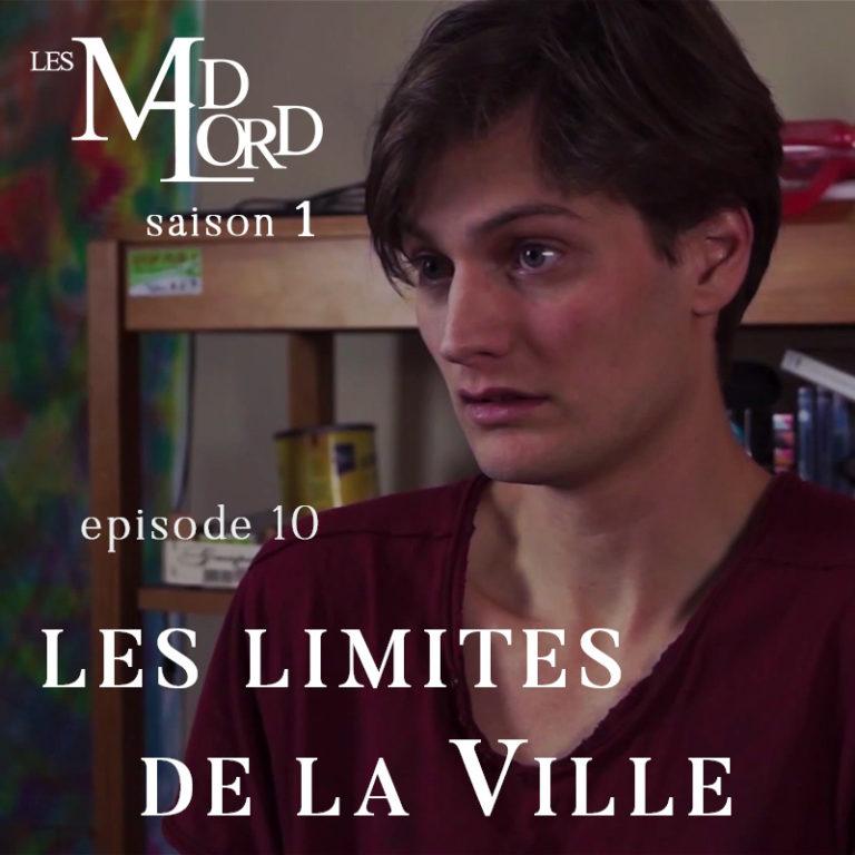 Les Madlord – EP 10 : Les Limites de la Ville